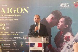 Công chiếu vở kịch 'Sài Gòn' của đạo diễn người Pháp tại TP. HCM