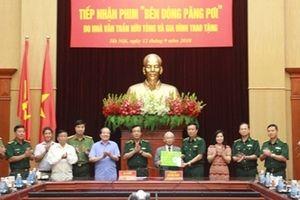 Bộ Tư lệnh Bộ đội Biên phòng tiếp nhận bộ phim ' Bên dòng Păng Pơi'