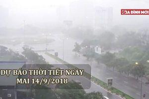 Dự báo thời tiết ngày mai 14/9/2018: Bão số 5 gây mưa lớn ở miền Bắc, Nam Bộ mưa rải rác