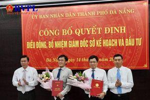Đà Nẵng bổ nhiệm Giám đốc sở KH&ĐT và Phó Trưởng Ban Nội chính Thành ủy