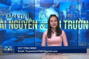 Bản tin TN&MT số 28/2018 (số 51)