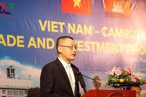 Việt Nam- Campuchia tăng cường xúc tiến thương mại và đầu tư