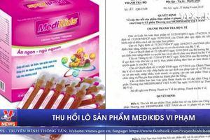 Thu hồi lô sản phẩm bảo vệ sức khỏe Medikids vi phạm
