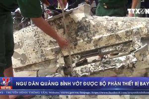 Ngư dân Quảng Bình vớt được bộ phận thiết bị bay