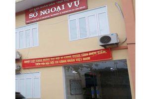 Sở Ngoại vụ tỉnh Điện Biên: Lập khống bảng lương của lái xe đã nghỉ việc?