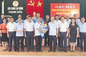 Gặp mặt đoàn đại biểu Liên đoàn Lao động tỉnh Thanh Hóa dự Đại hội XII Công đoàn Việt Nam