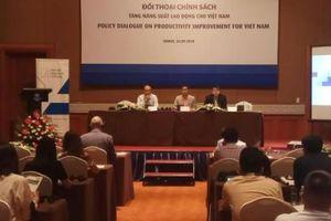 Đối thoại chính sách 'Tăng năng suất lao động cho Việt Nam'