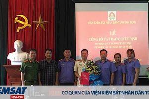 Hòa Bình: Bổ nhiệm Phó Viện trưởng VKSND huyện Đà Bắc