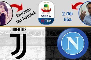 Ronaldo lập hattrick, Juventus sẽ hòa Napoli