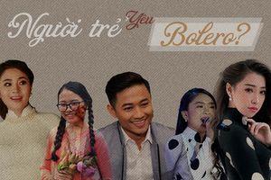 Câu chuyện mới: Người trẻ yêu Bolero, cớ sao không?