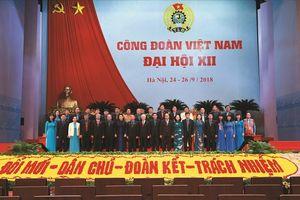 Đại hội XII Công đoàn Việt Nam: Nơi hội tụ tri thức của công nhân, viên chức, lao động