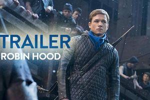 Trailer 'Robin Hood' phiên bản Anh: Một bộ phim ngập tràn cảnh đấu kiếm và bắn cung đã sẵn sàng ra rạp!