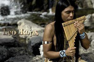 Leo Rojas và tiếng sáo thiên nhiên mê hoặc