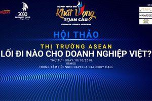 Mời tham dự hội thảo 'Thị trường ASEAN: Lối đi nào cho doanh nghiệp Việt?'