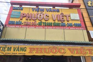 Tiệm vàng ở Tây Ninh báo mất trộm 100 cây vàng