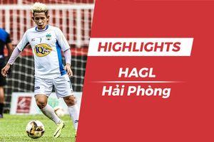 Highlights HAGL vs CLB Hải Phòng: Chia điểm đáng tiếc