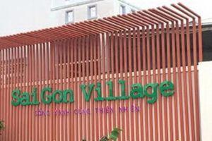 Thi công không phép, chủ đầu tư Sai Gon Village bị phạt