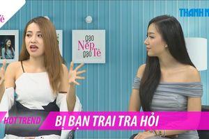 Puka và Băng Di bị bạn trai tra hỏi vì Gạo nếp gạo tẻ