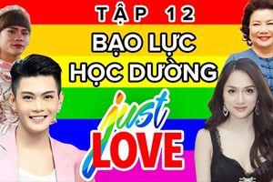 Tập 12 Just Love: Bạo lực học đường đối với người đồng tính, vì sao như vậy?