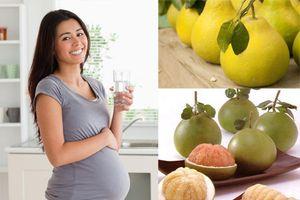 Chồng nhớ mua bưởi cho vợ ăn suốt thai kì để con sinh ra hồng hào khỏe mạnh