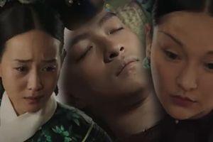 'Hậu cung Như Ý truyện': Hải Lan gào khóc, Như Ý chết đứng khi nhìn thi thể Vĩnh Kỳ trên giường bệnh