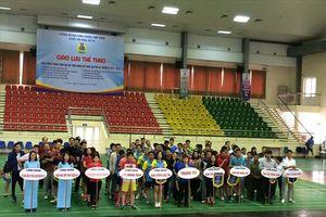 Khối thi đua số VI: Giao lưu thể thao chào mừng thành công Đại hội XII Công đoàn Việt Nam
