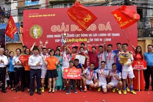 Bế mạc Giải bóng đá CNVCLĐ và LLVT Cúp báo Lao động Thủ đô lần thứ IV năm 2018