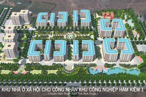 Dự án Nhà ở xã hội Hàm Kiệm I được tỉnh Bình Thuận chấp nhận đầu tư