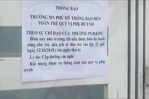 Hàng loạt cấp dưỡng trường mầm non Phú Mỹ, Bà Rịa-Vũng Tàu nghỉ việc