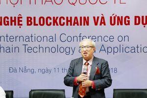 Hội thảo quốc tế 'Công nghệ blockchain và ứng dụng'