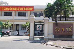 Bắt tạm giam 4 tháng 2 cán bộ sở Y tế Cà Mau