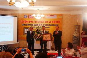Lần đầu tiên, gốm Việt xác lập kỷ lục thế giới