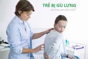 Trẻ bị gù lưng - nguyên nhân và dấu hiệu nhận biết