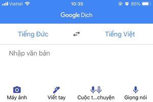 Google Translate mới có dịch văn bản từ hình ảnh tiếng Việt