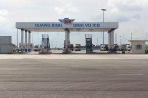 Bộ Giao thông Vận tải công bố mở cảng cạn Đình Vũ - Quảng Bình