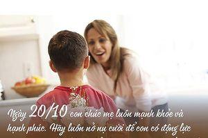 Lời chúc 20/10 hay, ngắn gọn, ý nghĩa tặng mẹ, người yêu và bạn gái