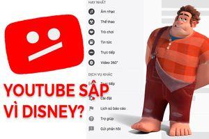 Youtube sập nguồn do Disney Studios và 'gà cưng' gây ra?