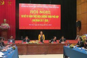 Thực hiện hiệu quả Chương trình phối hợp giữa LĐLĐ TP. Hà Nội và Sở GDĐT TP. Hà Nội