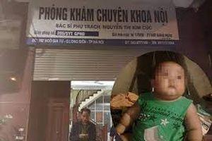 Bé 22 tháng tuổi tử vong sau 5 phút truyền dịch tại phòng khám tư