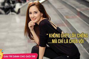 Tuyên bố 'Không ghét lấy chồng mà chỉ là chưa vội', Mai Phương Thúy làm nức lòng 'hội ế' showbiz Việt