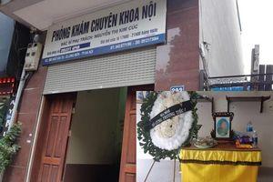Phòng khám nơi bé trai 22 tháng tuổi tử vong ở Hà Nội không được phép truyền dịch
