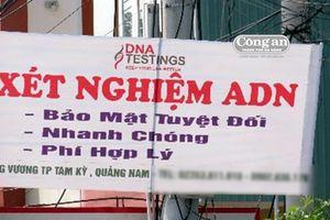 Nở rộ dịch vụ xét nghiệm ADN