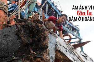 Nỗi ám ảnh của 13 ngư dân trên tàu cá bị tàu lạ đâm ở Hoàng Sa