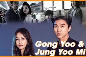 Gong Yoo và Jung Yoo Mi: Cặp đôi màn ảnh đầy duyên nợ với ba lần hợp tác gây chú ý