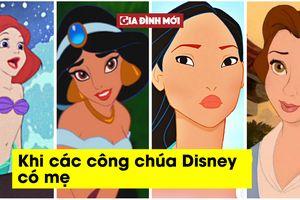 Điều gì xảy ra khi các nàng công chúa Disney có mẹ?