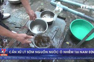 Cần sớm xử lý nguồn nước bị ô nhiễm tại Nam Định