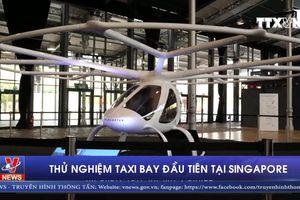 Thử nghiệm taxi bay đầu tiên tại Singapore