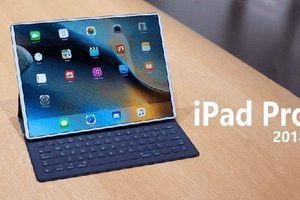 iPad Pro 2018 sắp ra mắt có gì đáng chú ý?