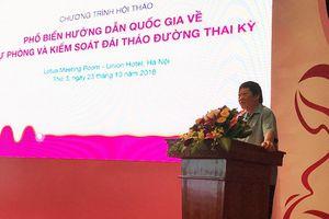 Hội thảo 'Hướng dẫn quốc gia về dự phòng và kiểm soát đái tháo đường thai kỳ'