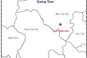 Quảng Nam: 4 ngày xảy ra 3 trận động đất ở 2 huyện miền núi